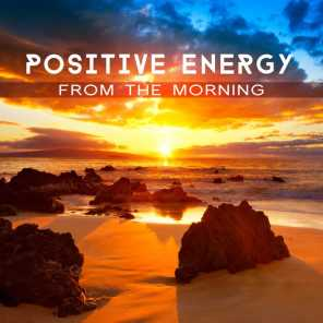 Positive Energy from the Morning