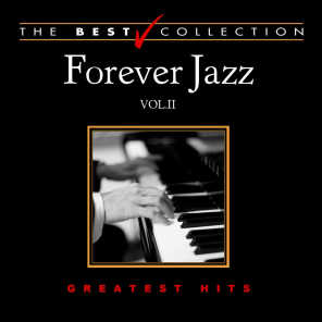 Forever Jazz: Greatest Hits, Vol. 2 (The Best Collection)