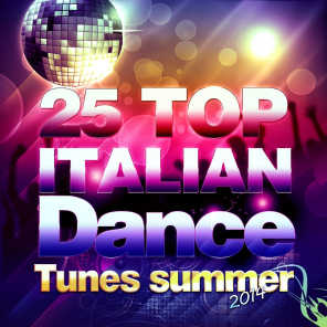 25 Top Italian Dance (Tunes Summer 2014)