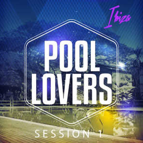 Pool Lovers - Ibiza Session, Vol. 1 (Relaxing Beats for the Poolside)