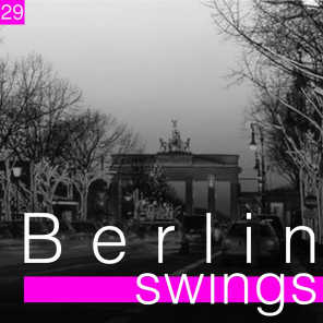 Berlin Swings, Vol. 29 (Die goldene Ära deutscher Tanzorchester)