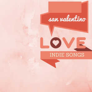 Love Indie Songs (San Valentino Day Compilation)