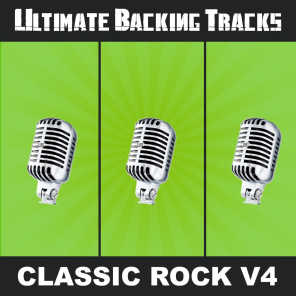 Ultimate Backing Tracks: Classic Rock, Vol. 4