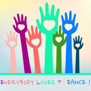 Everybody Loves to Dance!