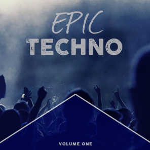 Epic Techno, Vol. 1 (Awesome Selection Of Late Night Bangers)