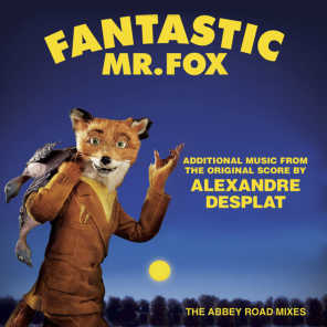 Fantastic Mr. Fox - Additional Music From The Original Score By Alexandre Desplat - The Abbey Road Mixes