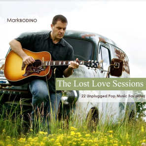The Lost Love Sessions: 22 Unplugged Pop Music Favorites