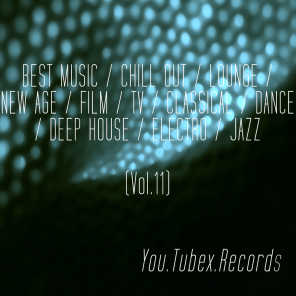 Best Music, Vol. 11 (Chill out, Lounge, New Age, Film, Tv, Classical, Dance, Deep House, Electro, Jazz)