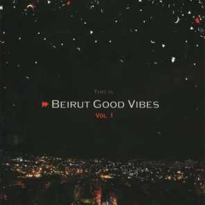 This is Beirut Good Vibes Vol.1