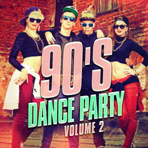 90's Dance Party, Vol. 2 (The Best 90's Mix of Dance and Eurodance Pop Hits)