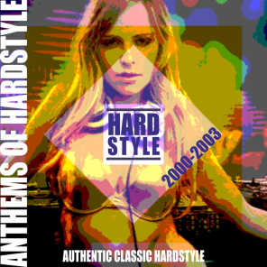 Hanthems of Hardstyle (Authentic Classic Hardstyle 2000 - 2003)