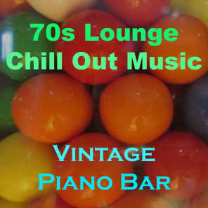70's Lounge Chill out Music (Vintage Piano Bar)