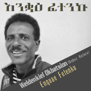 Enquae Fetenku (Eritrean Music)