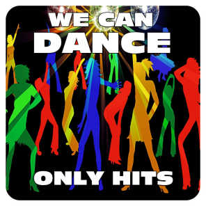 We Can Dance (Only Hits)