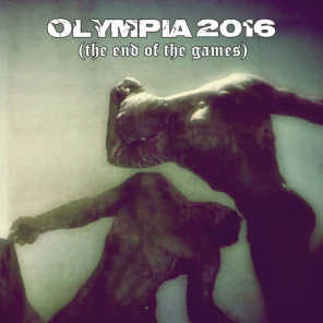 Olympia 2016 (The End of the Games)