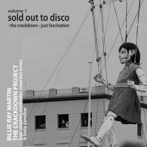 The Crackdown Project, Vol.1 (Sold Out to Disco: The Crackdown / Fascination) [feat. Lusty Zanzibar, Stephen Mallinder & Maertini Broes]