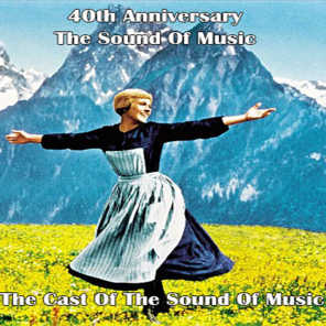 The Sound of Music 40th Anniversary the Cast of the Sound of Music