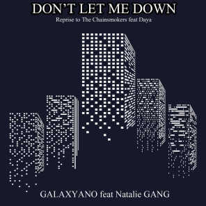 Don't Let Me Down (Reprise to the Chainsmokers Feat Daya)