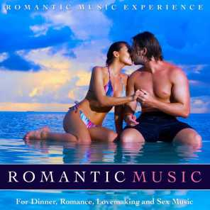 Romantic Music for Dinner, Romance, Lovemaking and Sex Music
