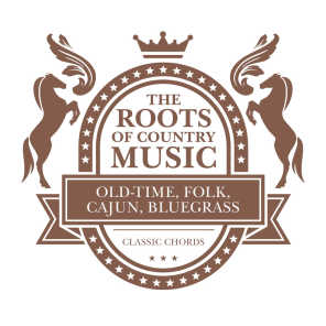 The Roots of Country Music - Old-time, Folk, Cajun, Bluegrass
