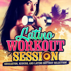 Latino Workout Session (Reggaeton, Kuduro, and Latino Hottest Selection!)