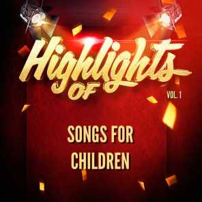 Highlights of Songs for Children, Vol. 1