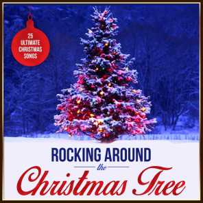 Rocking Around the Christmas Tree - 25 Ultimate Christmas Songs