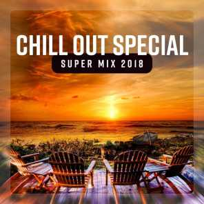 Chill Out Special Super Mix 2018 - Best of Deep Chill Sessions, Ibiza Beach Lounge del Mar, Luxury Balearic Music