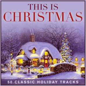 This Is Christmas - 50 Classic Holiday Tracks