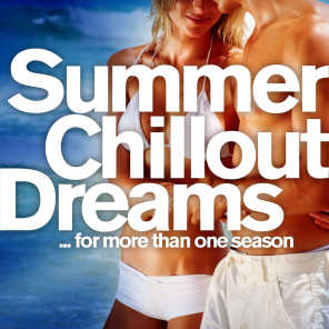 Summer Chill Out Dreams for more than one season (Balearic Island and Lounge Del Mar Downbeat)