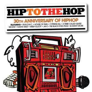 Hip To The Hop: 30th Anniversary Of Hip Hop Hip To Da Hop (International Version)