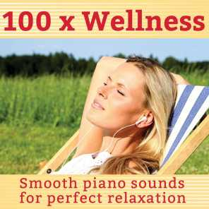 100 x Wellness (Smooth piano sounds for perfect relaxation)