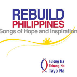 Rebuild Philippines (Songs of Hope and Inspiration)