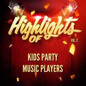 Highlights of Kids Party Music Players, Vol. 2