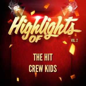 Highlights of the Hit Crew Kids, Vol. 2