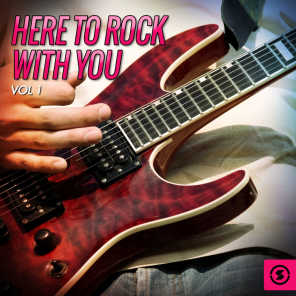 Here to Rock with You, Vol. 1