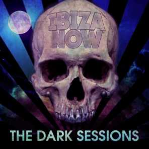 Ibiza Now - The Dark Sessions