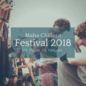 Maha Chillout Festival 2018 - 111 Paths To Heaven