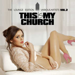 This Is My Church, Vol. 2 (The Lounge Edition)