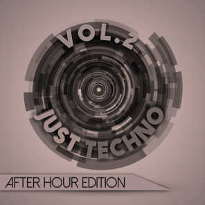 Just Techno: After Hour Edition, Vol. 2