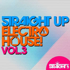 Straight Up Electro House! Vol. 3