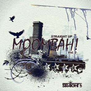 Straight Up Moombah! Vol. 2