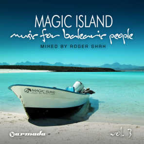 Magic Island - Music For Balearic People, Vol 3 (Mixed Version) (Mixed By Roger Shah)