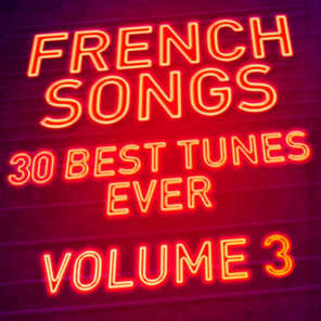 French Songs - 30 Best Tunes Ever, Vol. 3 - Remastered