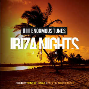 Enormous Tunes - Ibiza Nights 2016