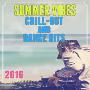 Summer Vibes: Chill-Out and Dance Hits 2016