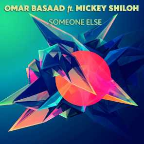 Someone Else (ft Mickey Shiloh)