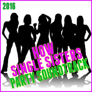 How Single Sisters Party Soundtrack 2016