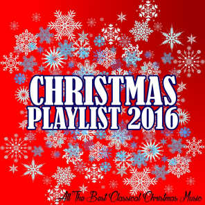 Christmas Playlist 2016 (All the Best Classical Chistmas Music)