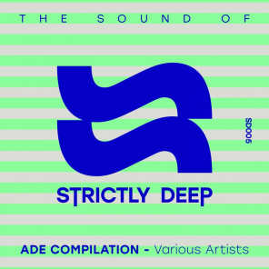 The Sound of Strictly Deep (ADE 2016)